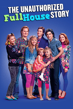 Фільм «The Unauthorized Full House Story» (2015)