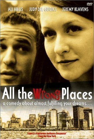 Фильм «All the Wrong Places» (2000)
