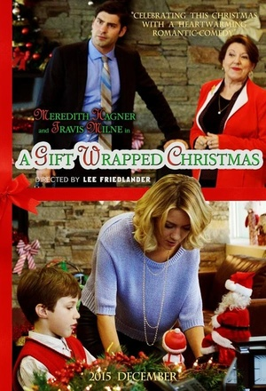 Фільм «A Gift Wrapped Christmas» (2015)