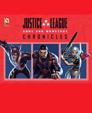 Серіал «Лига справедливости: Боги и монстры. Хроники» (2015)