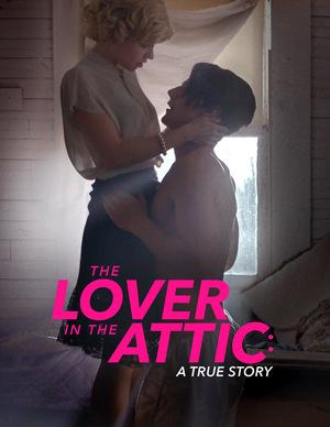 Фильм «Любовник на чердаке» (2018)