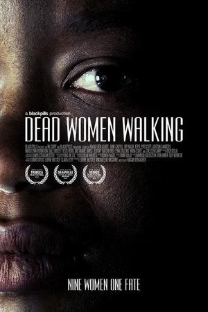 Фильм «Dead Women Walking» (2018)
