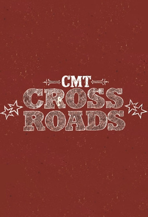 Серіал «CMT Crossroads» (2002 – ...)