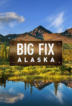 Сериал «Big Fix Alaska» (2016)