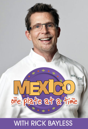 Сериал «Mexico: One Plate at a Time» (2003 – ...)
