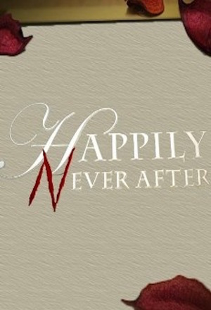 Серіал «Happily Never After» (2012 – 2014)