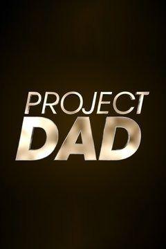 Серіал «Project Dad» (2016 – 2017)