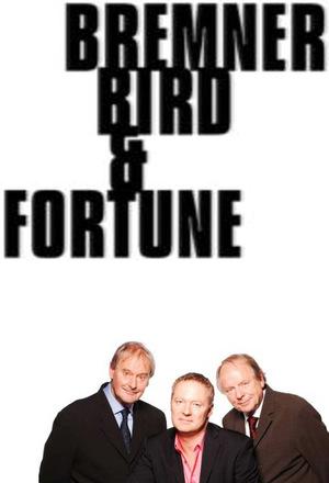 Серіал «Bremner, Bird and Fortune» (1999 – 2010)