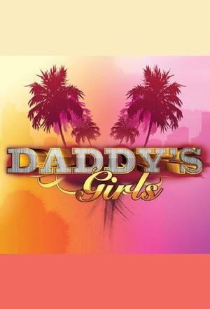 Серіал «Daddy's Girls» (2009)