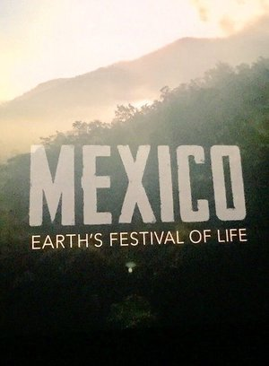 Сериал «Mexico: Earth's Festival of Life» (2017)