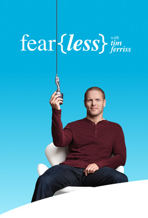 Сериал «Fear(Less) with Tim Ferriss» (2017)