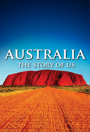 Серіал «Australia: The Story of Us» (2015)
