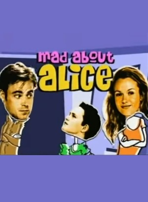Серіал «Mad About Alice» (2004)