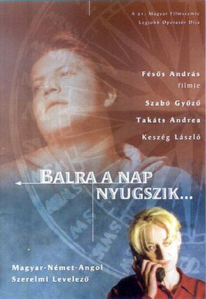 Фильм «Balra a nap nyugszik» (2000)