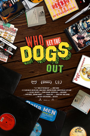 Фільм «Who Let the Dogs Out» (2019)