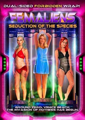 Фільм «Femaliens: Seduction of the Species» (2017)