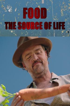 Фильм «Food: The Source of Life» (2018)
