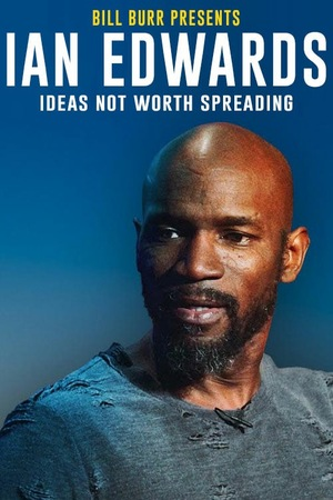 Фільм «Bill Burr Presents IanTalk: Ideas Not Worth Spreading» (2019)