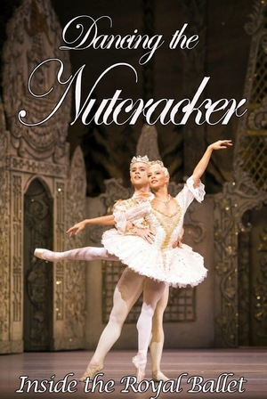 Фільм «Dancing the Nutcracker: Inside the Royal Ballet» (2016)