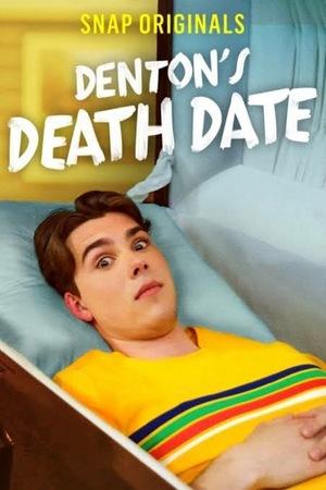 Сериал «Denton's Death Date» (2019)