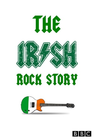 Фільм «The Irish Rock Story: A Tale of Two Cities» (2015)