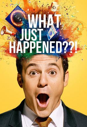 Сериал «What Just Happened??!» (2019 – ...)
