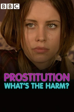 Фільм «Prostitution: What's the Harm?» (2014)