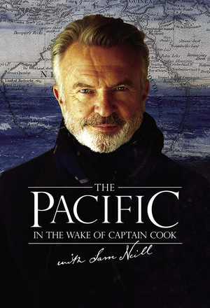 Серіал «The Pacific: In the Wake of Captain Cook with Sam Neill» (2018)