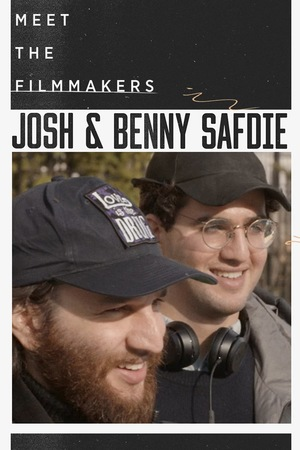 Фільм «Meet the Filmmakers: Josh and Benny Safdie» (2017)
