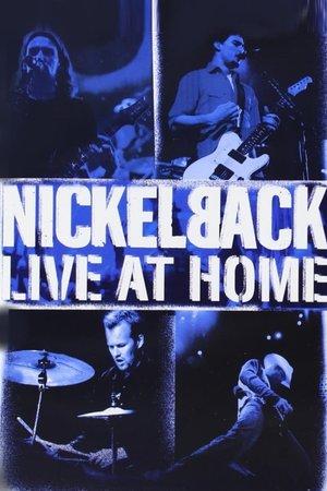 Фильм «Nickelback: Live at Home» (2002)