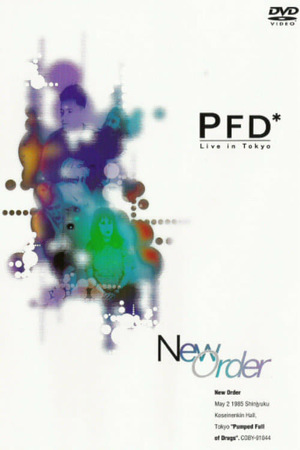 Фильм «New Order: Pumped Full of Drugs - Live in Tokyo» (1985)