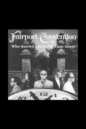 Фільм «Fairport Convention, Who Knows Where the Time Goes?» (2012)