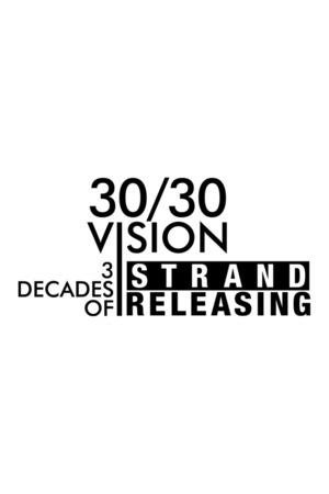 Фильм «30/30 Vision: 3 Decades of Strand Releasing» (2019)