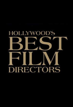 Серіал «Hollywood's Best Film Directors» (2009 – 2018)
