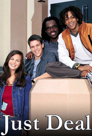 Серіал «Just Deal» (2000 – 2002)