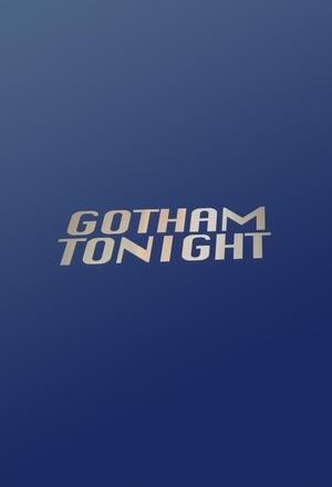 Серіал «Gotham Tonight» (2008)