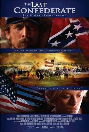 Фильм «Последний конфедерат: История Роберта Адамса» (2005)