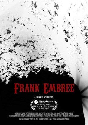 Фильм «Frank Embree» (2017)