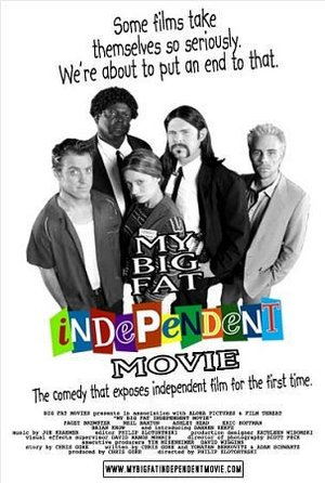 Фільм «Мій великий незалежний фільм» (2005)