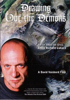 Фильм «Изгоняя демонов. Фильм о художнике Атиле Ричарде Лукасе» (2004)