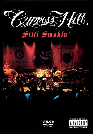 Фильм «Cypress Hill: Still Smokin'» (2001)