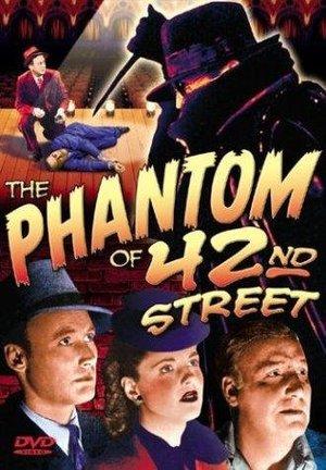 Фильм «The Phantom of 42nd Street» (1945)