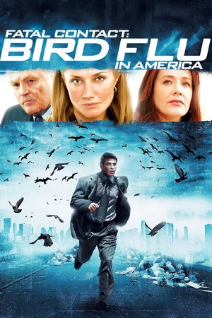 Фильм «Смертельный контакт: Птичий грипп в Америке» (2006)