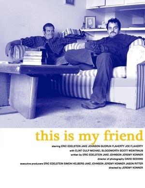 Фильм «This Is My Friend» (2007)
