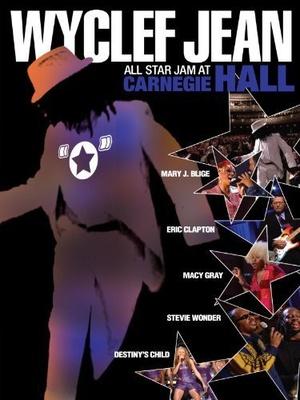 Фильм «Wyclef Jean: All Star Jam at Carnegie Hall» (2004)