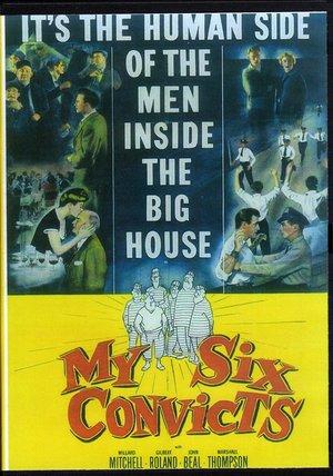 Фильм «Шесть моих заключенных» (1952)