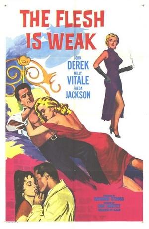 Фільм «The Flesh Is Weak» (1957)