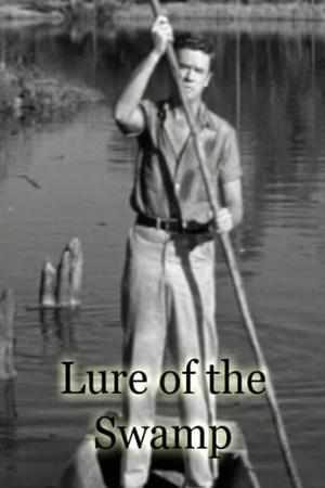 Фильм «Lure of the Swamp» (1957)