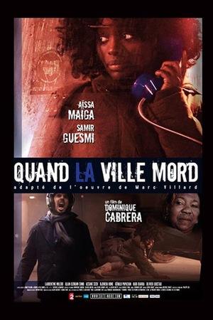 Фильм «Quand la ville mord» (2009)