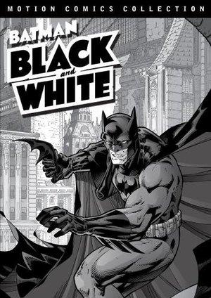 Серіал «Бэтмен: Чёрное и белое» (2008 – ...)